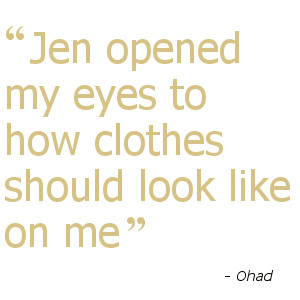 Jen opened my eyes to how clothes should look like on me - Ohad